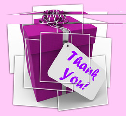 Thank You Gift Displays Grateful And Appreciative