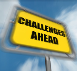 Challenges Ahead Sign Displays to Overcome a Challenge or Diffic
