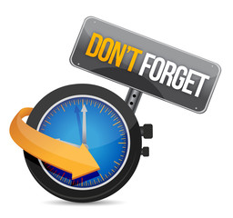 do not forget watch sign illustration design