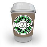 Fresh Ideas Coffee Cup Caffeine Fuels Creativity Imagination New poster