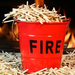 Fire bucket, matches and Flames