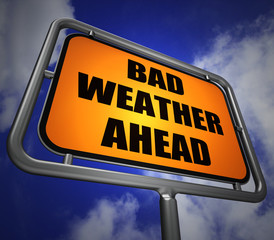 Bad Weather Ahead Signpost Shows Dangerous Prediction