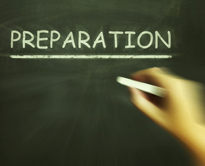 Preparation Chalk Shows Groundwork Plan And Readiness