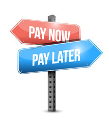 pay now or pay later sign illustration design