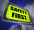 Safety First Signpost Indicates Prevention Preparedness and Secu