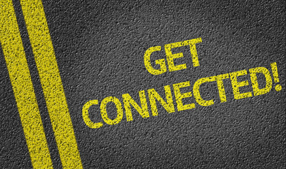 Get Connected! written on the road