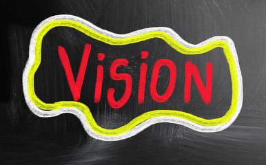vision handwritten with chalk on a blackboard