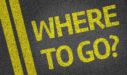 Where to go? written on the road