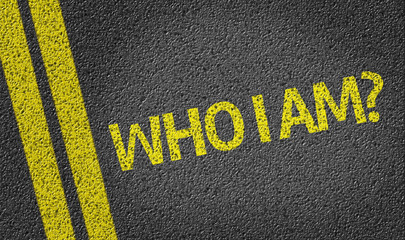 Who I am? written on the road