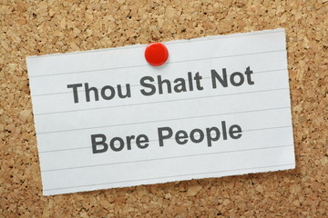 Thou Shalt Not Bore People on a notice board