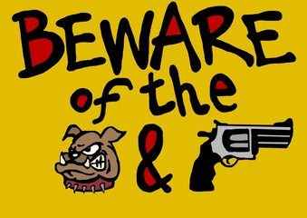 Beware of the dog and owner