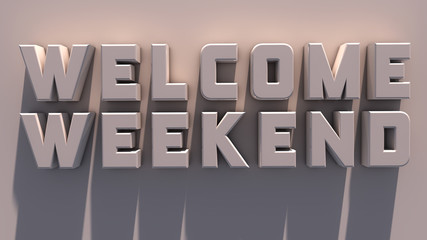 Welcome weekend
