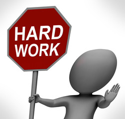 Hard Work Red Stop Sign Shows Stopping Difficult Working Labour