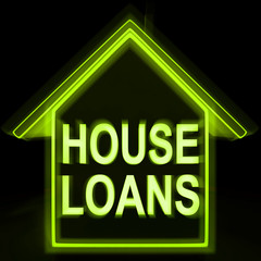 House Loans Homes Means Mortgage On Property
