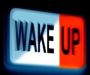 Wake Up Sign Awake and Rise