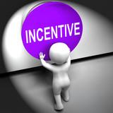 Incentive Pressed Means Bonus Reward And Motivation poster