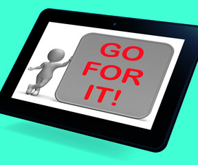 Go For It Tablet Shows Goals Or Opportunities
