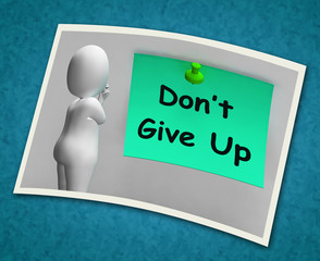 Don't Give Up Photo Means Never Quit