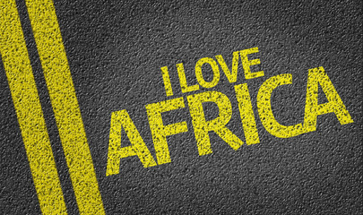 I Love Africa written on the road