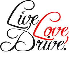 Live Love Drive Design