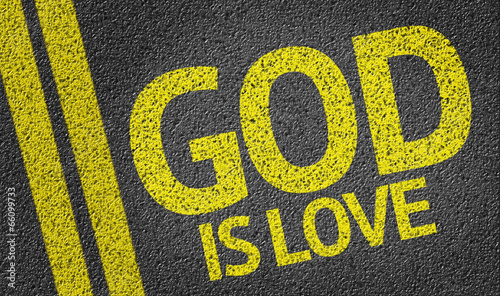 God Is Love written on the road