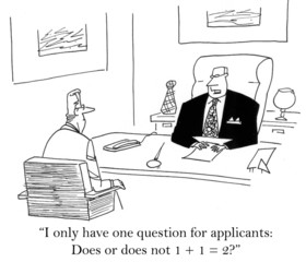 """I only have one questions for applicants..."""