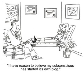 """... my subconscious has started it's own blog."""