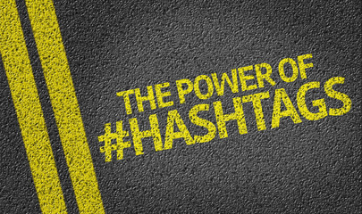 The Power Of Hashtag written on the road