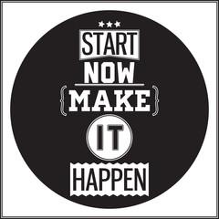 Typographic Poster Design - Start Now. Make it Happen