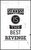 Grunge motivational poster. Success is the best Revenge