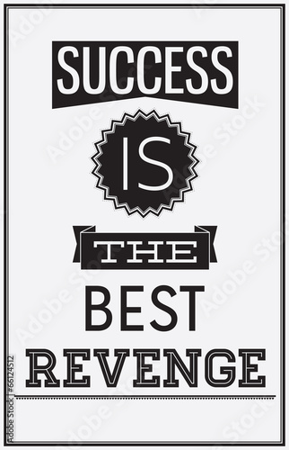 motywacyjny-plakat-sukces-jest-najlepsza-zemsta