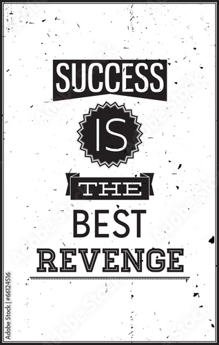 grunge-motywacyjny-plakat-sukces-jest-najlepsza-zemsta