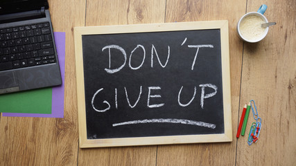 Don't give up written