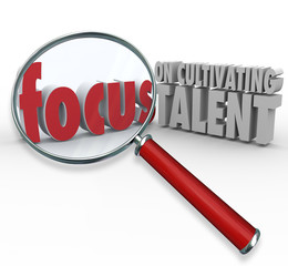 Focus on Cultivating Talent Words Magnifying Glass Finding Emplo