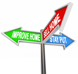 Improve Home Sell House Stay Put Three 3 Arrow Signs Decide List