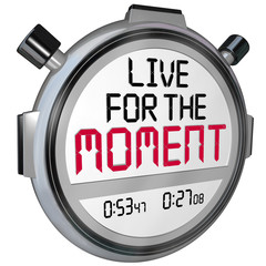 Live for the Moment Words Stopwatch Timer Saying Quote