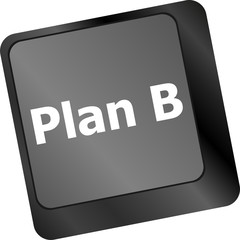 Plan B key on computer keyboard - business concept
