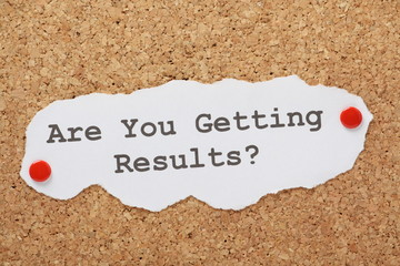 The question Are You Getting Results?
