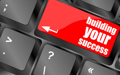 building your success on button or key motivation for job