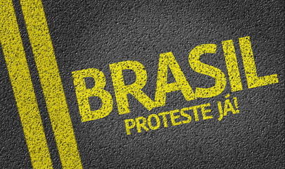 Brasil, Proteste Já! written on the road (in portuguese)