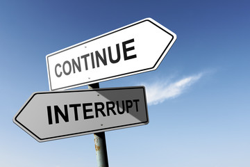 Continue and Interrupt directions.  Opposite traffic sign.