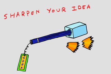 Sharpen Your Idea