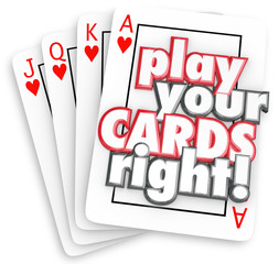 Play Your Cards Right Playing Game Strategy Win Competition