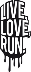Live Love Run Graffiti Stempel Design