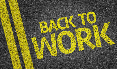 Back To Work written on the road