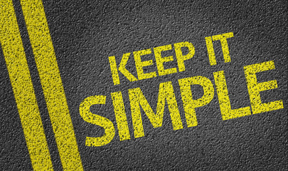 Keep It Simple written on the road