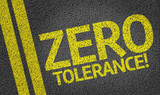 Zero Tolerance written on the road poster