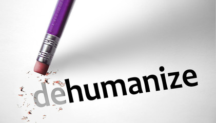 Eraser changing the word Dehumanize for Humanize