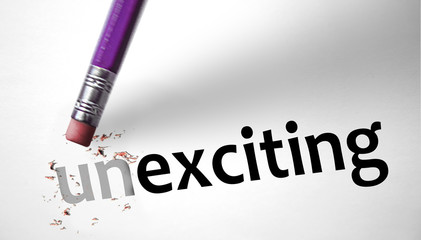 Eraser changing the word Unexciting for Exciting
