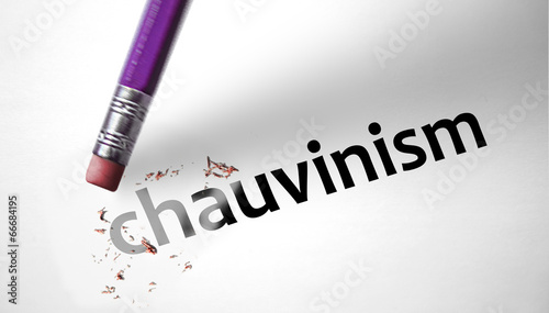 Eraser deleting the word Chauvinism